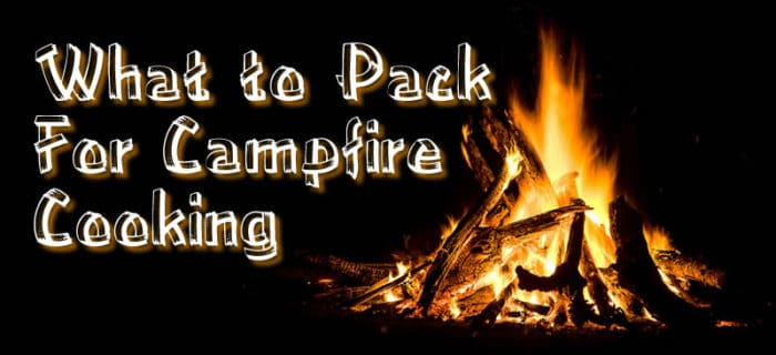 What to Pack For Campfire Cooking